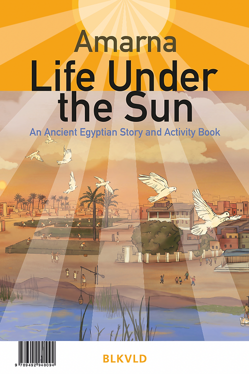 Life under the Sun. An Egyptian Story and Activity Book