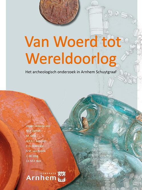 Archeologisch onderzoek Schuytgraaf Arnhem deel I en II
