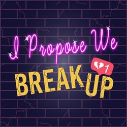 I Propose We Break Up