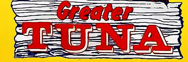 Greater Tuna small.jpg