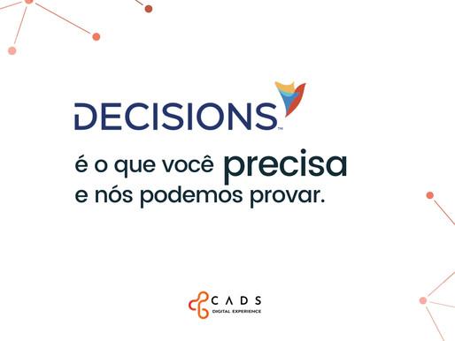Decisions é o que você precisa e nós podemos provar