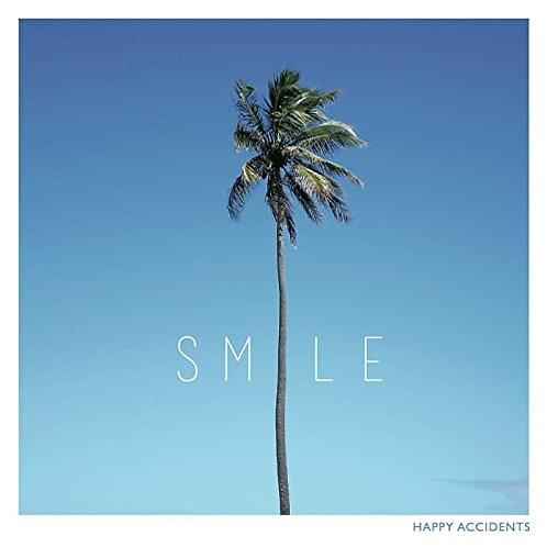 """Smile """"Happy Accidents"""""""