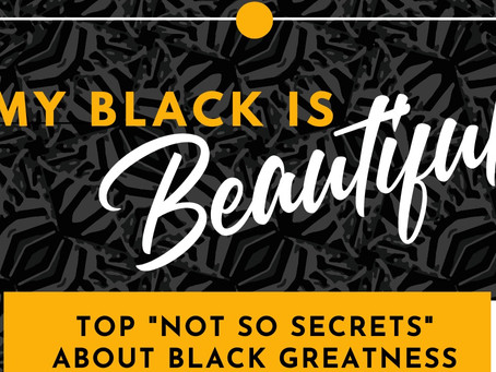 Top Not So Secrets Series: 5 Black People You've Never Heard of That Are Pioneers of Greatness