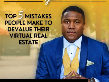 Top 5 Mistakes People Make to Devalue Their Virtual Real-estate