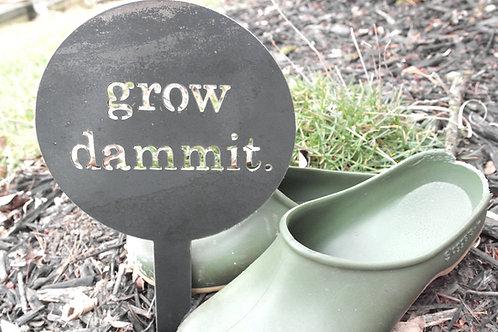 Grow Dammit Garden Stake