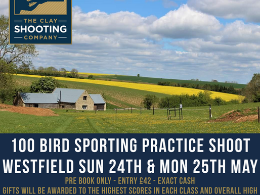 Westfield 100 Bird Sporting Practice Shoot Sunday 24th & Monday 25th May 2020