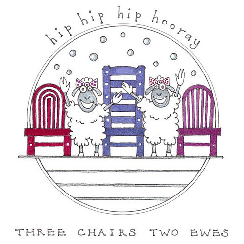 Three Chair Two Ewes Cheers to You Humour Funny Greeting Cards