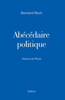 Abécédaire politique par Bertrand Reich
