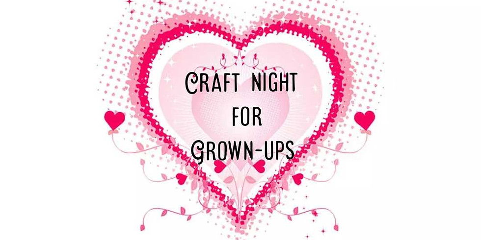 Craft Night for Grown-Ups