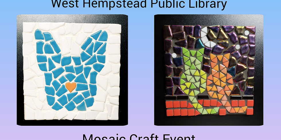 Mosaic Event with West Hempstead Public Library (WHPL card holders only)
