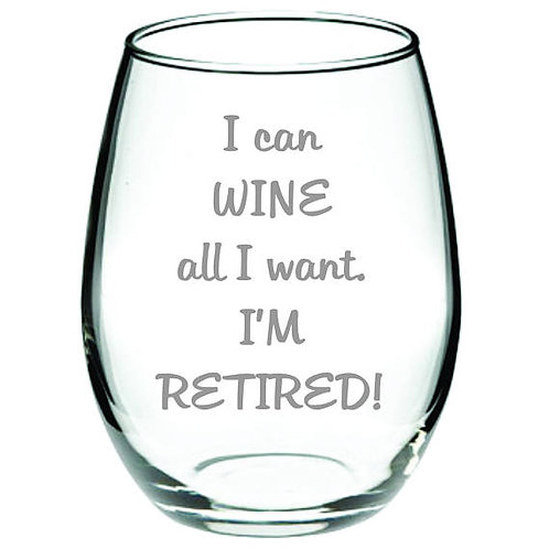 I Can Wine All I Want. I'm Retired!