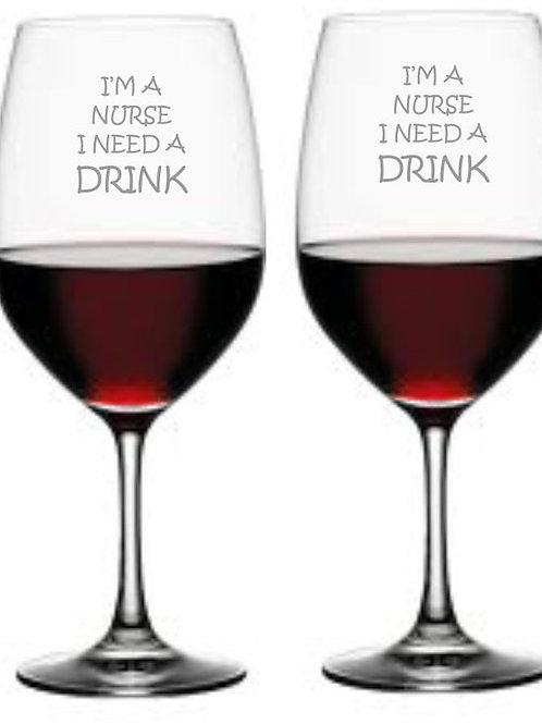 I'm A Nurse I Need A Drink