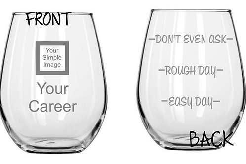 Design Your Own -Don't Even Ask Glass-