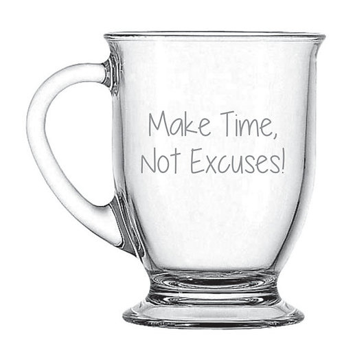 Make Time, Not Excuses!