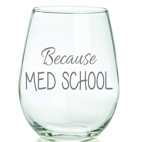 Because Med School