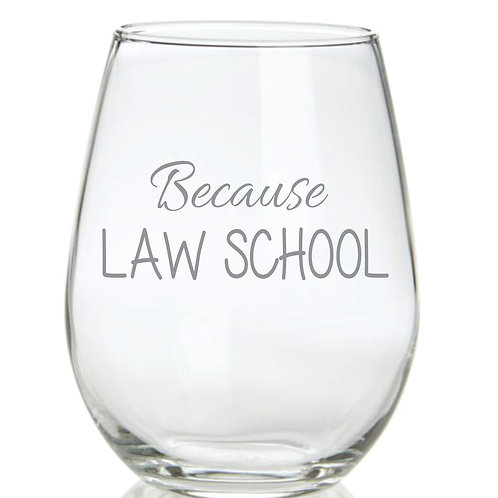Because Law School Personalized Glass Gift