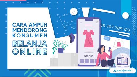 Cara Ampuh Mendorong Konsumen Belanja Online