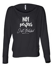 Not Perfect Just Polished Shirt