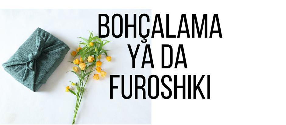 Bohçalama ya da Furoshiki