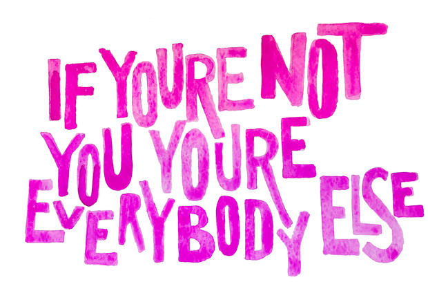If You're Not You You're Everybody Else