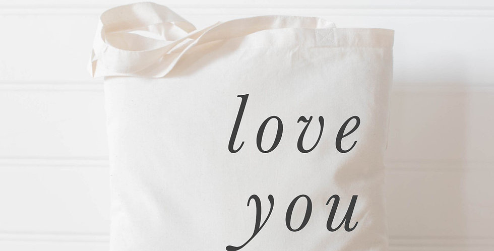 Love You More Tote Bag