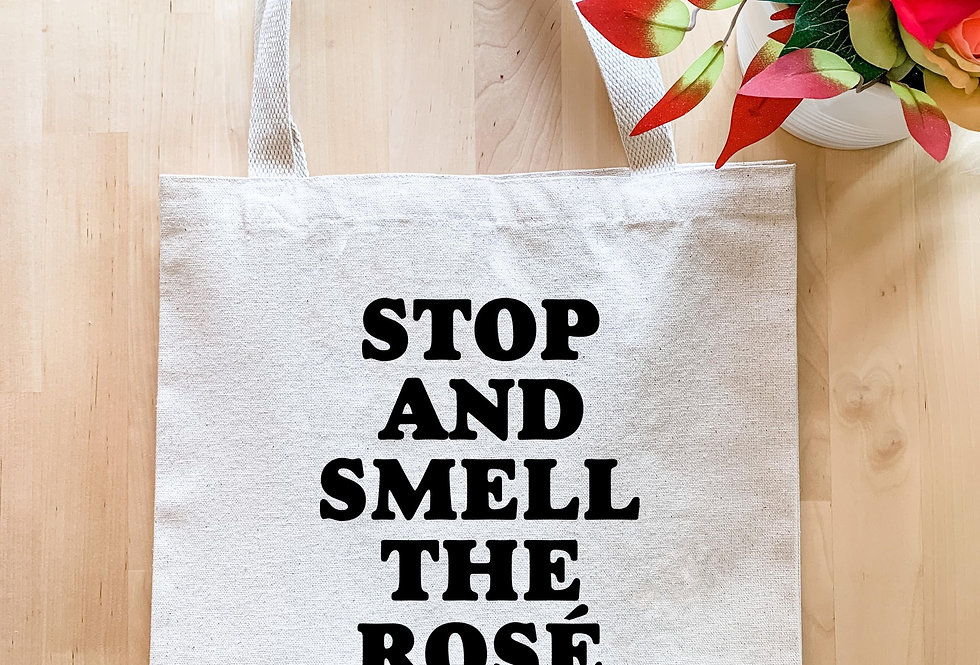 Stop and Smell the Rosé Tote Bag
