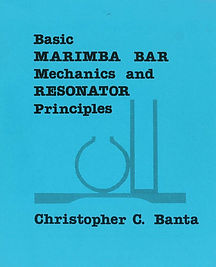 "Book Cover: Chris Banta ""Basic MARIMBA BAR Mechanics and RESONATOR Principles"""