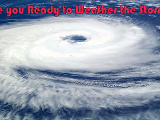 Are you Ready to Weather the Storm?
