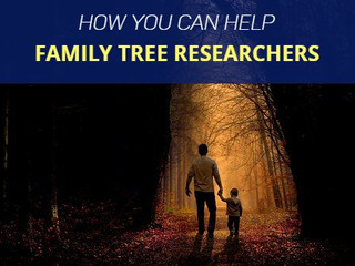How you can Help Family Tree Researchers