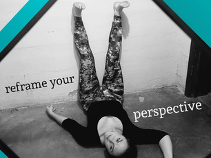 Reframe Your Perspective