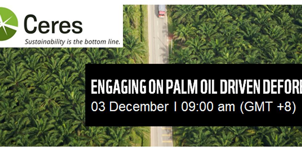 Webinar: Engaging on Palm Oil Driven Deforestation