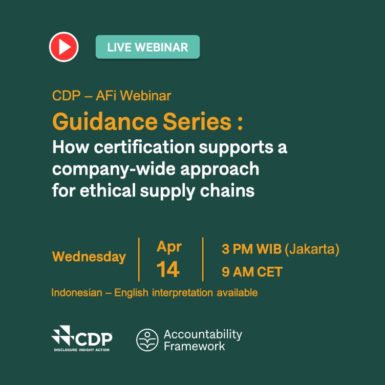CDP AFi Guidance Series Webinar : How certification supports a company-wide approach to ethical supply chain