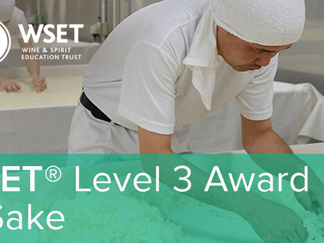 WSET Level 3 in Sake is Here! Fall 2021