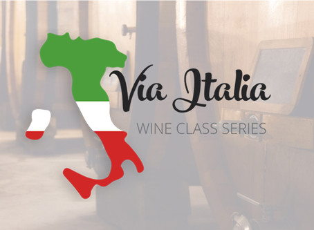 Announcing: Via Italia! Our NEW 2020 Wine Class Series.