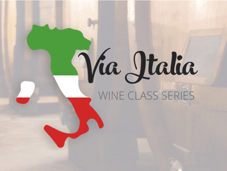 Announcing: Via Italia! Our NEW 2020 Wine Class Series.