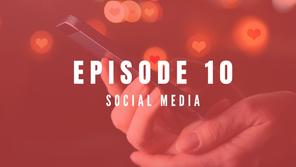 EPISODE 10: Social media