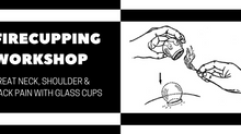 Fire Cupping Workshop