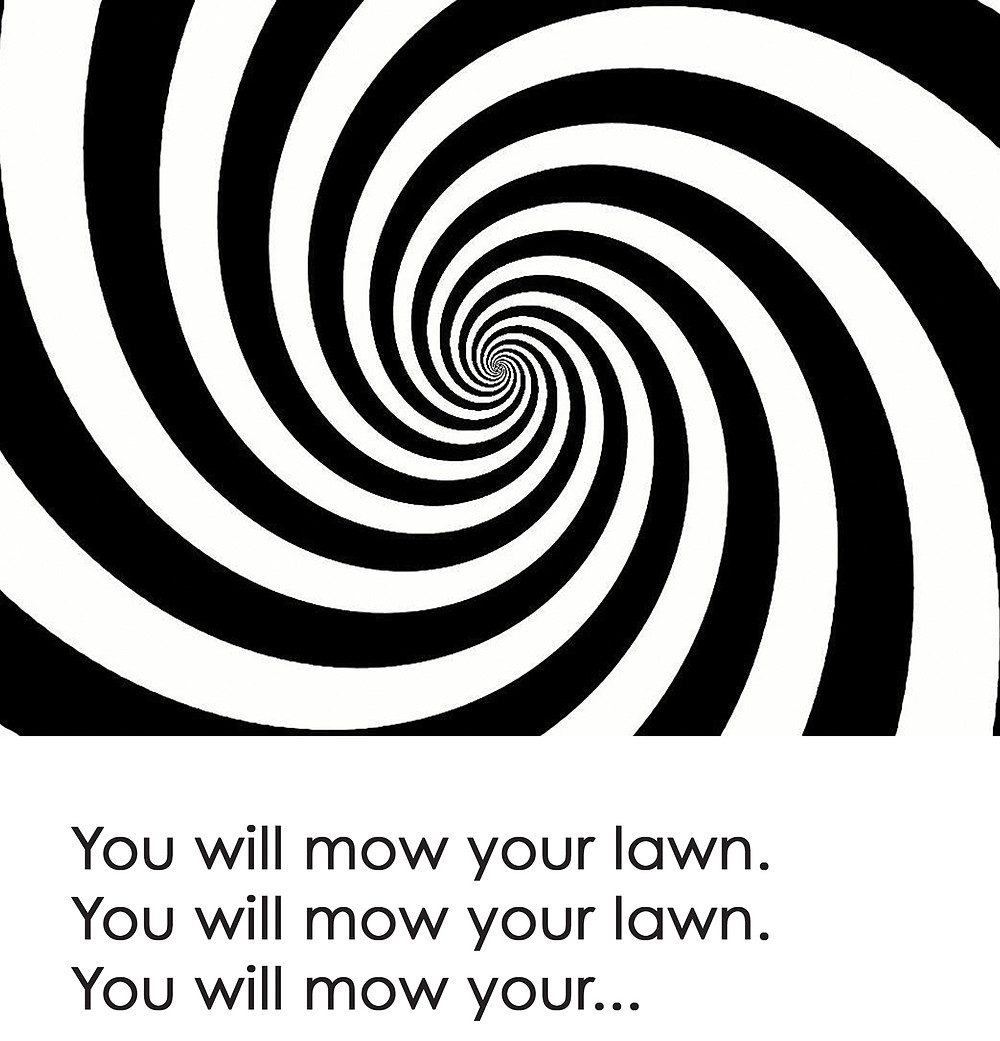 "A hypnotic black and white spiral swirls the page with the montra, ""you will mow your lawn"" chanting over and over"