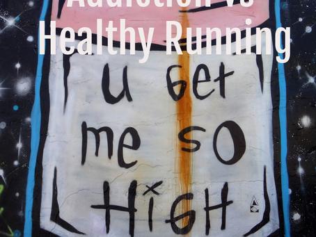 Addiction vs. Healthy Running