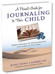 A Parent's Guide for Journaling to Their Child by Roni Wng Lambrecht