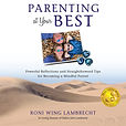 Parenting at Your Best Audiobook by Roni Wing Lambrecht