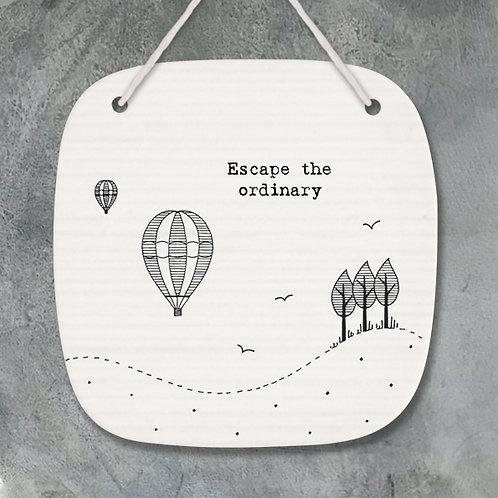 'Escape the Ordinary' Porcelain Picture