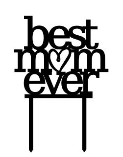 'Best Mom Ever' Mother's Day Cake Topper