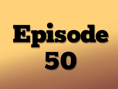 Ep. 50: Crime and Courtship, Part 15