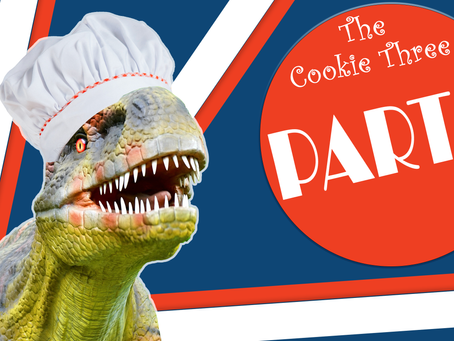 The Cookie Three, Part 1