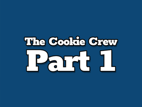 The Cookie Crew, Part 1
