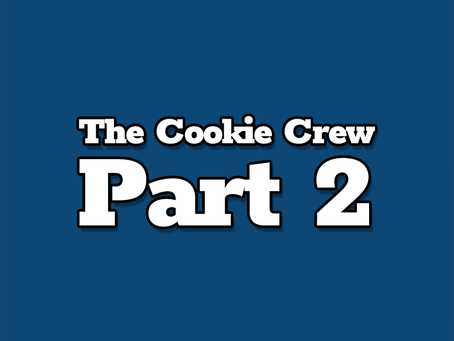 The Cookie Crew, Part 2