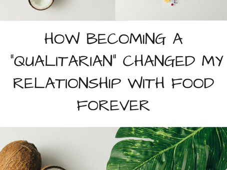 """How Becoming a """"Qualitarian"""" Changed My Relationship With Food Forever"""
