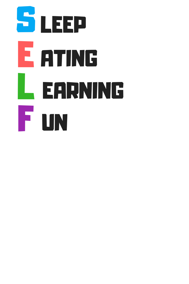 Sleep, Eating, Learning, Fun