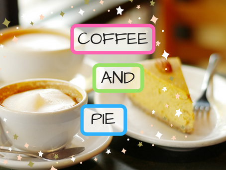 Relax and Connect With Coffee and PIE